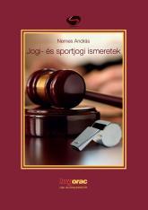 Nemes András: Jogi és sportjogi ismeretek (könyvborító)